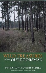 Wild Treasures of an Outdoorsman by Peter Updike